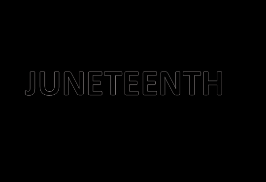 black photo with the words juneteenth stated